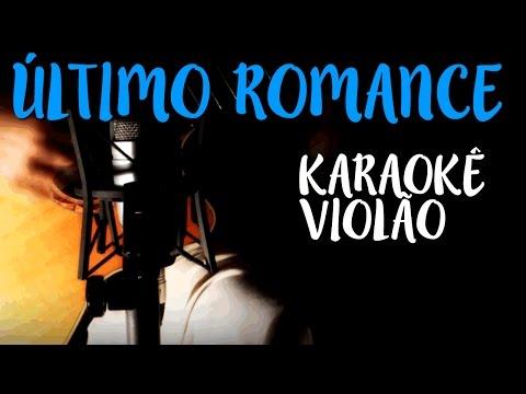 Último romance - Los Hermanos - Karaokê com Violão