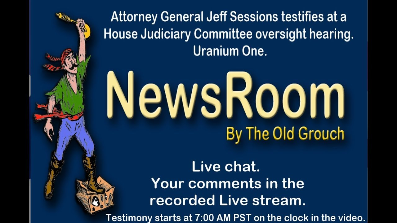LIVE Uranium One. Attorney General Jeff Sessions testifies at Judiciary Committee oversight hearing
