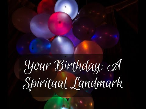 Your Birthday: A Spiritual Landmark