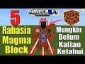 5 Rahasia Magma Block Mungkin Belum Kalian Ketahui | Mcpe v1.1.3.0
