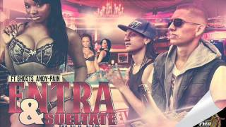Sincel Ft Ghost Andy Pain   Entra Y Sueltate (Prod by Mr Bless,Klip Sound Y Trc Music)