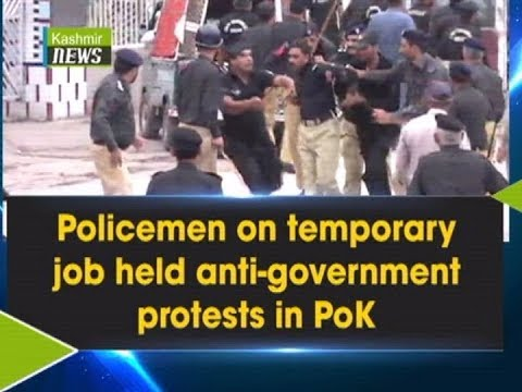 Policemen on temporary job held anti-government protests in PoK - Muzaffarabad -Kashmir News