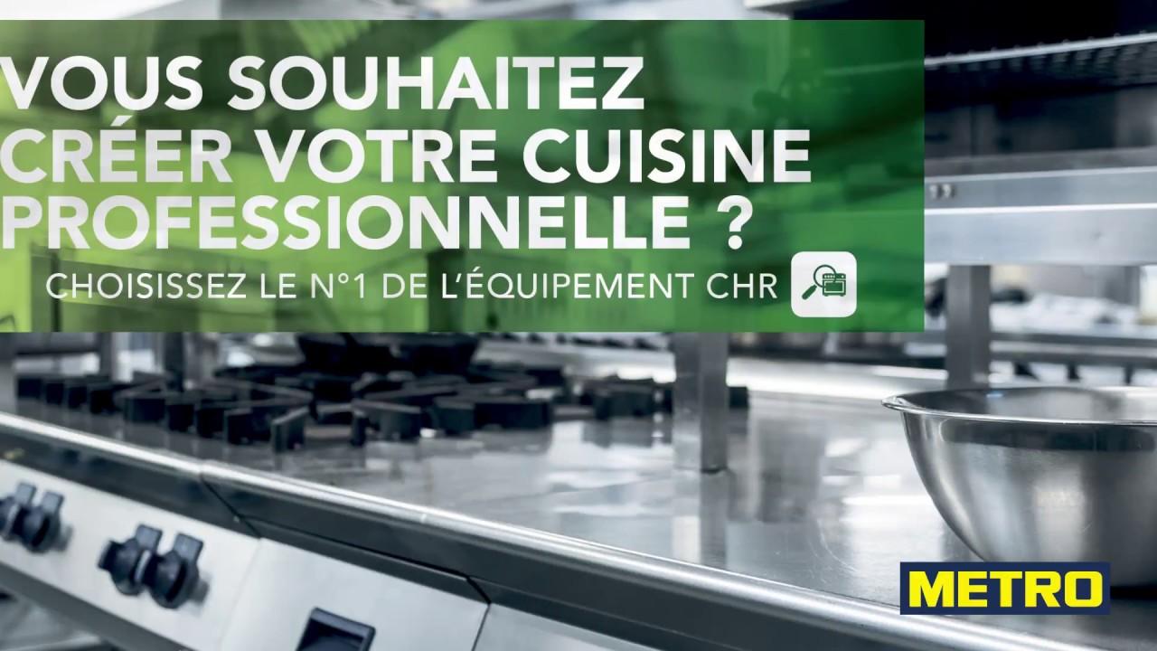 Vous souhaitez cr er votre cuisine professionnelle youtube - Metro cuisine professionnelle ...