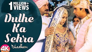 Dulhe Ka Sehra - 4K Video | Dhadkan | Akshay Kumar & Shilpa Shetty | 90's Bollywood Wedding Song