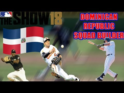 DOMINICAN REPUBLIC SQAUD BUILDER!! | RANKED SEASONS | MLB THE SHOW 18 DIAMOND DYNASTY GAMEPLAY