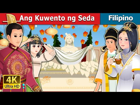 Ang Kuwento ng seda | The Story Of Silk | Filipino Fairy Tales