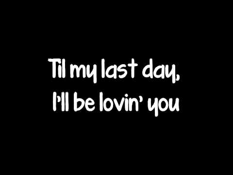 'Til My Last Day By Justin Moore Lyrics