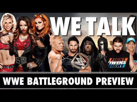WE TALK! WWE Battleground Preview & NXT Women takeover RAW!