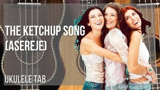 EASY Ukulele Tab: How to play The Ketchup Song (Asereje) by Las Ketchup