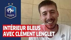 Intérieur Bleus avec Clément Lenglet, Equipe de France I FFF 2020