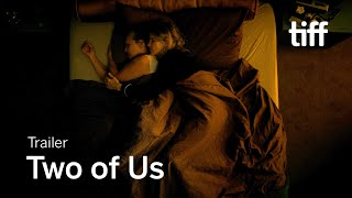 TWO OF US Trailer   TIFF 2021