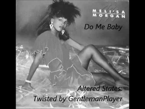 Meli'sa Morgan - Do Me Baby (Twisted Version)