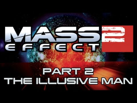 Mass Effect 2 - Part 2 - The Illusive Man