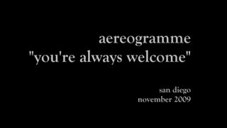 aereogramme - you're always welcome