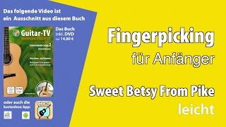 Fingerpicking/ Fingerstyle - Sweet Betsy From Pike (leicht)