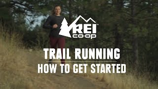 Trail Running for Beginners || REI