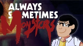 Always Sometimes Monsters - Classic Review