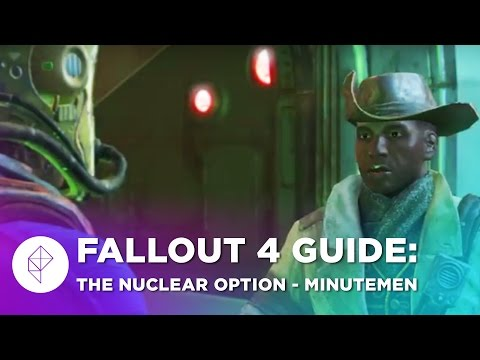 Fallout 4 Guide: The Nuclear Option (The Minutemen) Walkthrough