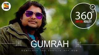 Gumrah | Team Malhaar | 4K 360˚ Music videos | SonyLIV Music