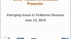 HHS Working Group on Lyme and Other Tickborne Diseases: Emerging Issues in Tickborne Disease 6/13/19