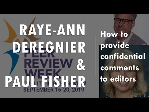 Raye-Ann DeRegnier & Paul Fisher - How To Provide Confidential Comments To Editors