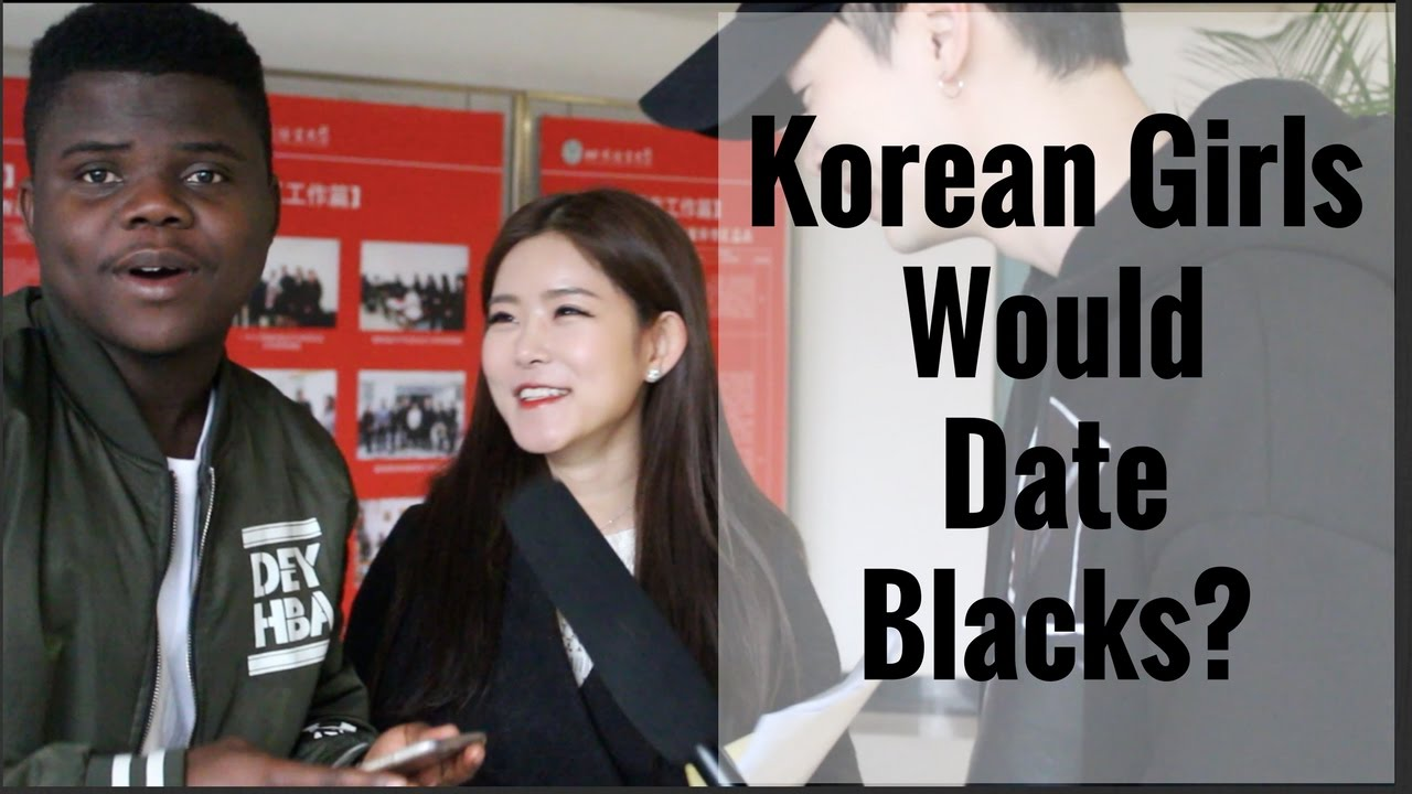 Dating a korean girl when you are a girl