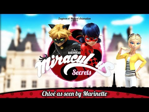 MIRACULOUS SECRETS | 🐞 CHLOÉ AS SEEN BY MARINETTE 🐞 | Tales Of Ladybug And Cat Noir