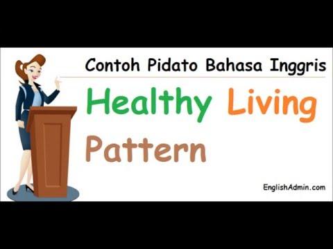 Teks & Suara Contoh Pidato Bahasa Inggris - Healthy Living Pattern