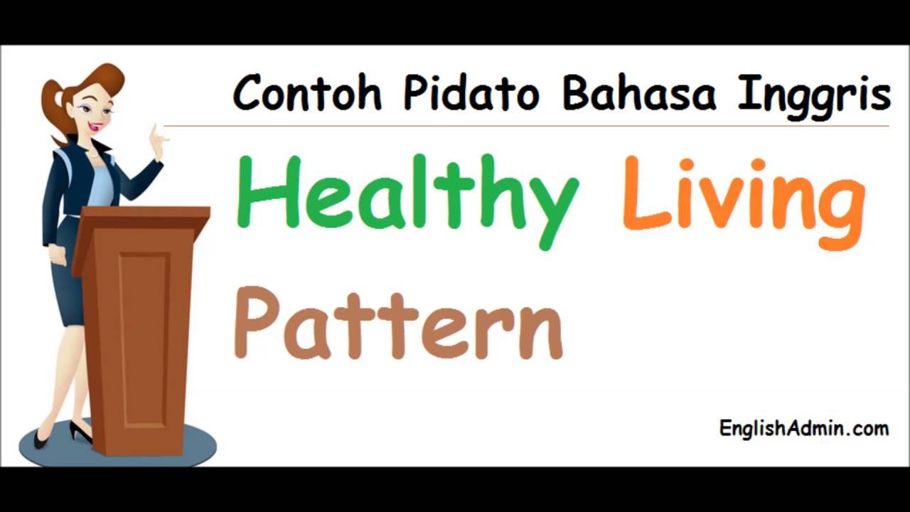 Teks Suara Contoh Pidato Bahasa Inggris Healthy Living Pattern