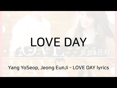 양요섭, 정은지 - LOVE DAY 가사 (Yang YoSeop, Jeong EunJi – LOVE DAY lyrics)