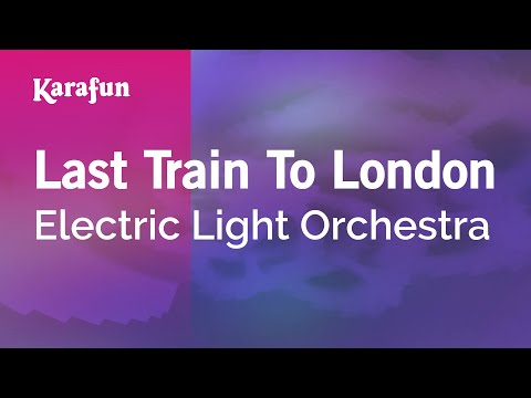 Karaoke Last Train To London - Electric Light Orchestra *
