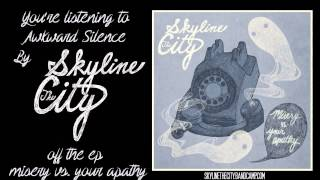 Skyline The City - Awkward Silence