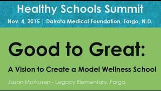 Jason Markusen  - Good to Great: A Vision to Create a Model Wellness School