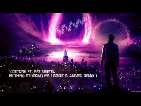 Vicetone ft. Kat Nestel - Nothing Stopping Me (Spirit Slammer Bootleg) [HQ Free]