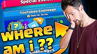 "Wait...What, Clash Royale ""Youtuber Challenge""... WHERE AM I?"