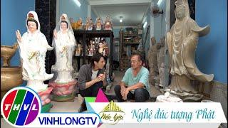 Việt Nam mến yêu - Tập 119: Nghề đúc tượng Phật