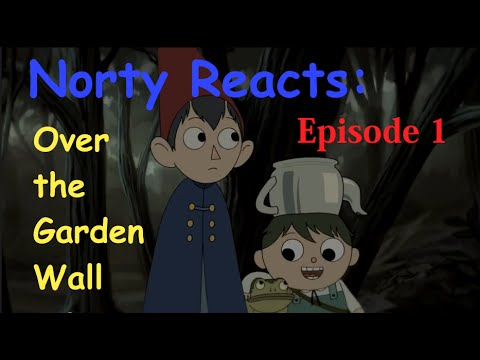 Norty Reacts Over The Garden Wall The Old Grist Mill Youtube