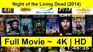 Night of the Living Dead Full Length