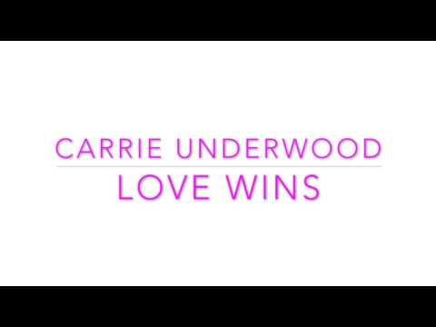 Carrie Underwood - Love Wins (Lyric Video)