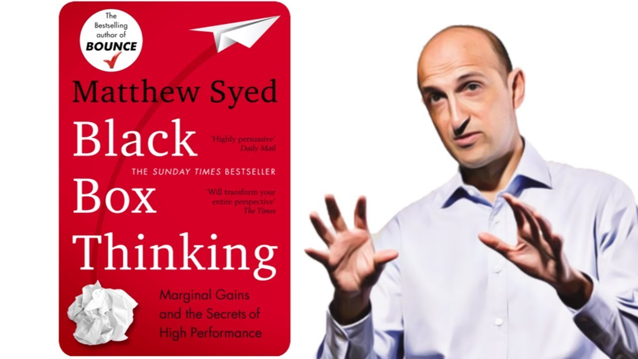Black Box Thinking By Matthew Syed Book About Failure Youtube