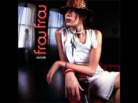 Frou Frou - It's Good to Be in Love
