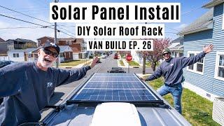 Nstalling Renogy 400 Watt Solar Panels And D Y Solar Roof Rack On Our Van - Van Build Ep 26