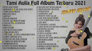 Tami Aulia Full Album Terbaru 2021 Tanpa Iklan   Top 39 Cover Terpopuler Lagu Galau