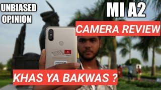 Mi A2 Camera Review in Detail | Mi A2 Camera Khas ya Bakwas | My opinion