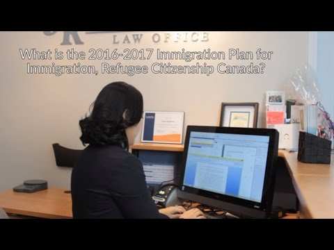 Ask Jennifer: What is the 2016-2017 Immigration Plan for Immigration, Refugee Citizenship Canada?