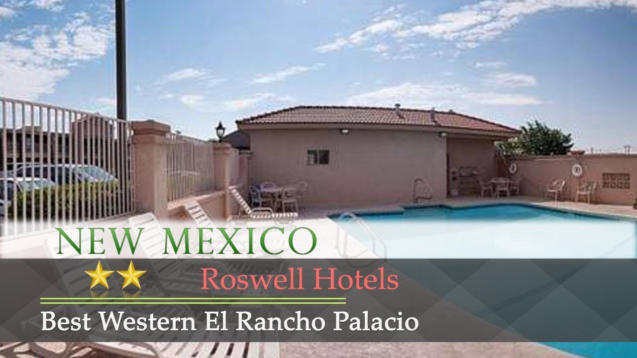 Best Western El Rancho Palacio Roswell Hotels New Mexico You