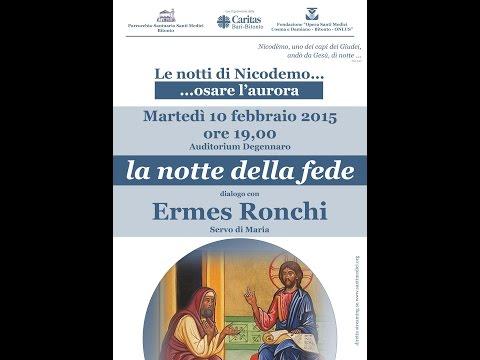 10 Febbraio 2015 - La notte della fede - p. Ermes Ronchi
