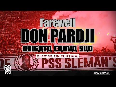 Brigata Curva Sud: Farewell Don Pardji (Cover Sampai Jumpa by Endank Soekamti)
