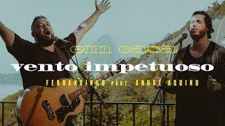 Смотреть клип Fernandinho - Vento Impetuoso Ft. André Aquino