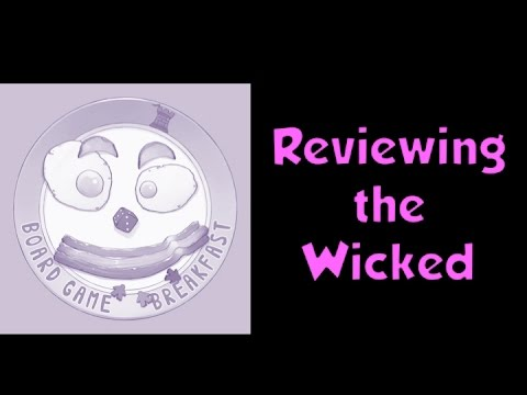 Board Game Breakfast - Reviewing the Wicked